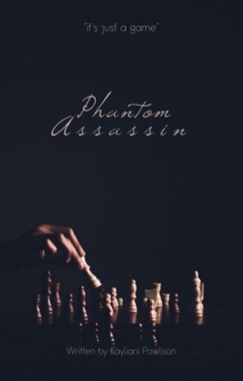 Phantom Assassin (Volume 1) |#Wattys2015|