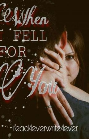 When I Fell For You by read4everwrite4ever