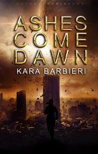 Ashes Come Dawn (Wasteland #1) by Pandean