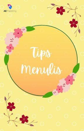 TIPS MENULIS by WritingProjectAE