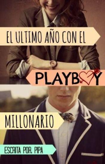 El Último Año Con El Playboy Millonario