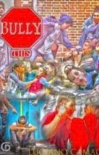 bullies Stories - Wattpad