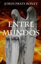 ENTRE MUNDOS by JPRATS