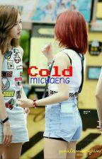 Cold  |  MICHAENG 🐧🐯❤ [Mina x Chaeyoung] by pinklamborghini19