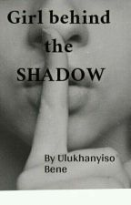 Girl Behind The Shadow by 02200321f