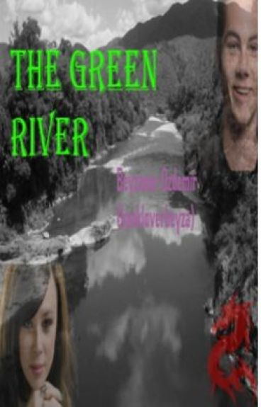 The Green River (not continuing)  by bookloverbeyza