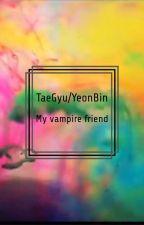 My Vampire Friend (YeonBin/TaeGyu) by MochiAoi