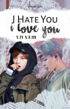 I Hate You, I Love You | JeongMin FanFic by shanseison