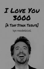 I Love You 3000 [A Tony Stark Tribute] by Agent_Jrm
