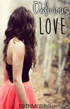oblivious love » l.h by erinmobro