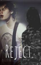 Reject. by zieglerfanfics