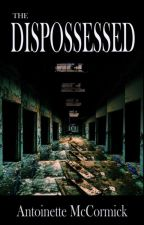 The Dispossessed by ShadowMaven