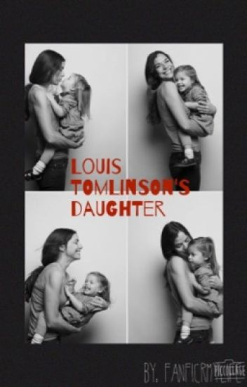 Louis Tomlinson's Daughter // Completed [✔️]