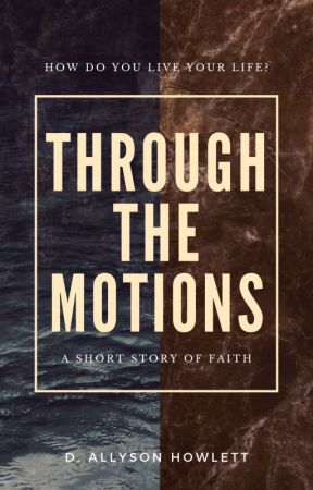 Through the Motions by dallyson_writes