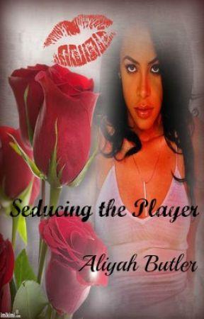 Seducing The Player ( A Good Girl Going Bad ) by HersheyKandii97