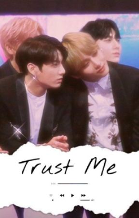 Trust Me - KOOKV FF by flirtaejeon