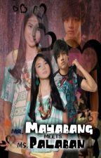 Mr.Mayabang Meets Ms.Palaban by idarkdevil