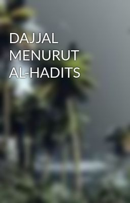 DAJJAL MENURUT AL-HADITS
