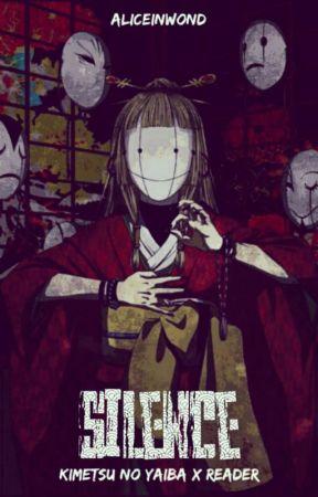 Silence || Kimestu no Yaiba x Reader by AliceInWond