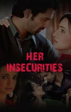 ARSHI FF : HER INSECURITIES (COMPLETED) by Readingadmirer