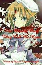 The Bloody Rose: They Call Me Rose  (A Higurashi Fanfic Sequel #2)      by BernNarakuFrederica