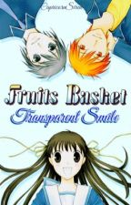 Transparent Smile - A Fruits Basket Fanfiction by CapricornSiren