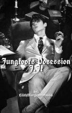Jungkooks Posession// J.JK by LilithMorgenstern666