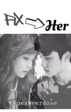 Fix Her, Kyungsoo by DangerousJimin