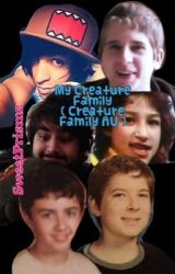 My Creature Family ( Creatures Family AU / Creature Hub ) // Discontinued by sweetprismz