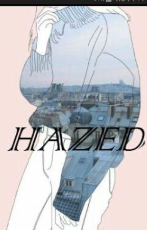 Hazed by vaguelynice
