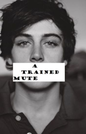 A Trained Mute