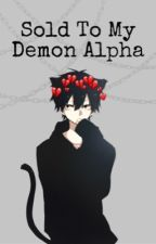 Sold To My Demon Alpha [BxB/Mpreg] by dyed-red-yaoi