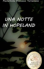 Una notte in Hopeland by ArtistaFrancescoTerr