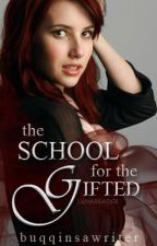 The School for the Gifted (Book One and Two) by ChristinaRobles