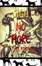 "Sigh No More *Captain Levi* (Sequel to ""White Blank Page"") by YokiLoki"