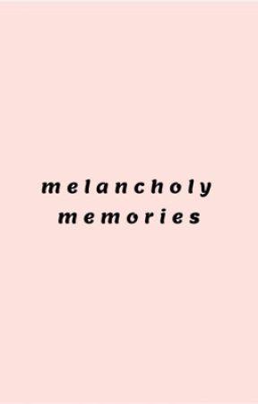 melancholy memories || poetry  by howaboutyesplease