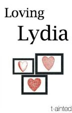 Loving Lydia by t-ainted