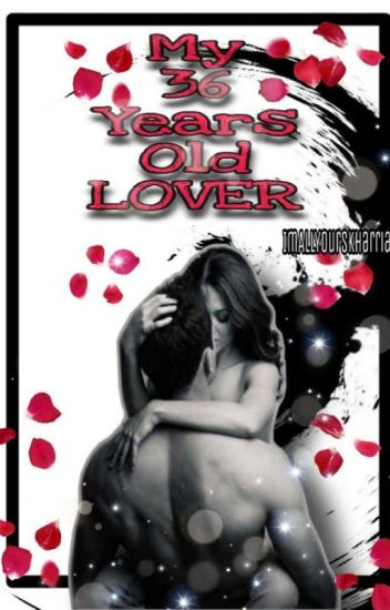 My 36 years old Lover! (Cojuangco Series #3) RATED SPG)