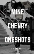 mine ~ chenry oneshots (editing) by ericaxwest