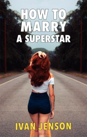 How To Marry A Superstar by IvanJenson