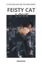Feisty Cat Love : Short Version✔️ by TaeByun_