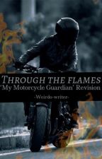 Through the flames *MMG REVISION-COMPLETED✔️* by Winnifred-writer