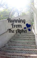 Running From the Alpha by wishing_for_you