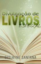DIVULGAÇÃO DE LIVROS (Especial) by GislayneSS