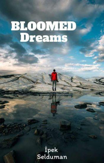 BLOOMED DREAM