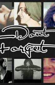 Dont Forget by _princess_ellen_