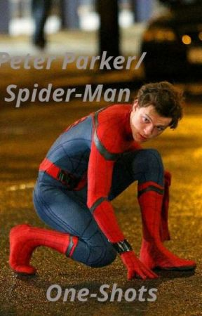 Peter Parker One-Shots  - Spray-Paint - Wattpad