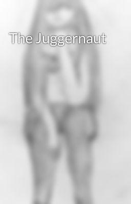 juggernaut Stories - Wattpad