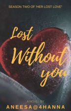 LOST Without YOU  by 4hanna