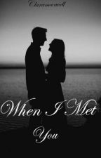 When I met you by ClaraMaxwell